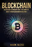 img - for Blockchain: Blockchain Technology 2018 - The Complete Guide To New Blockchain Revolution book / textbook / text book