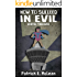 Hostile Takeover (How to Succeed in Evil Book 3)