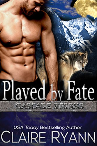 Played by Fate (Cascade Storms Book 3) by [Ryann, Claire, Ryann, Claire ]