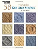 50 Fabulous Knit Aran Stitches, Rita Weiss Creative Partners, 160140784X