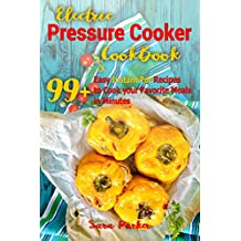 Electric Pressure Cocker Cookbook: 99+ Easy Instant Pot Recipes to Cook your Favorite Meals in Minutes