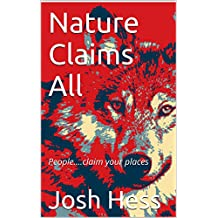 Nature Claims All As Her Own: People….claim your places