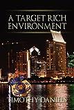 A Target Rich Environment, Timothy Daniels, 1606934422