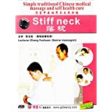 Simple traditional Chinese medical massage and self health care - Stiff Neck by Zhang Yushuan DVD