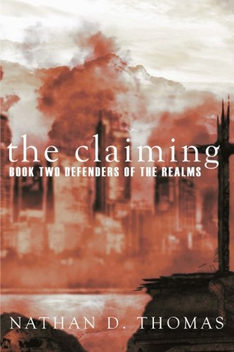 The Claiming: BOOK TWO Of the Defenders of the Realms (Volume 2)