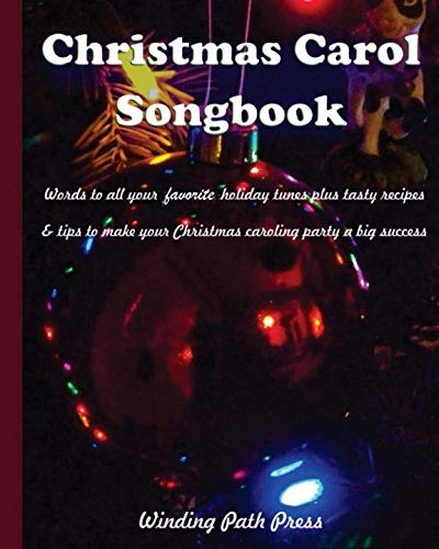 - Christmas Carol Songbook: Words to all your favorite holiday tunes plus tasty recipes  & tips to make your Christmas caroling party a big success