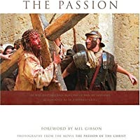 The Passion: Based on the Movie - The Passion of Christ