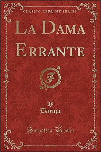 La Dama Errante (Classic Reprint) (Spanish Edition): Baroja Baroja: 9781332566099: Amazon.com: Books