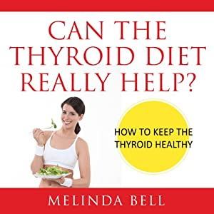 Can the Thyroid Diet Really Help Audiobook