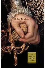 The Privilege of the Sword by Ellen Kushner (September 19,2006) Hardcover