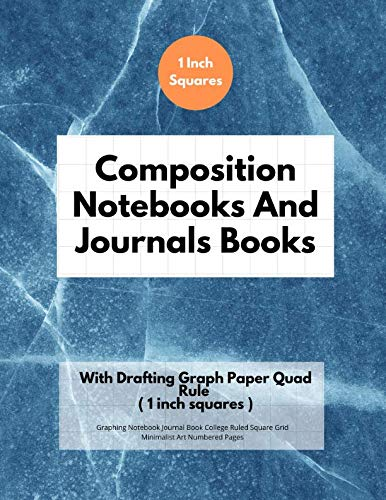 Composition Notebooks And Journals Books With Drafting Graph Paper Quad Rule ( 1 inch squares ): Graphing Notebook Journal Book College Ruled Square Grid Minimalist Art Numbered Pages Volume 17