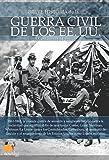 Breve historia de la guerra civil de los Estados Unidos (Spanish Edition)