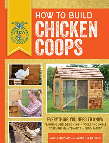 How to Build Chicken Coops: Everything You Need to Know (FFA) (How To Build Animal Shelters)