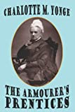 The Armourer's Prentices, Charlotte M. Yonge, 1434482022