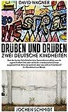 Drüben und drüben: Zwei deutsche Kindheiten