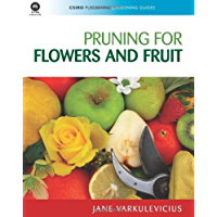 Pruning for Flowers and Fruit (CSIRO PUBLISHING Gardening Guides)