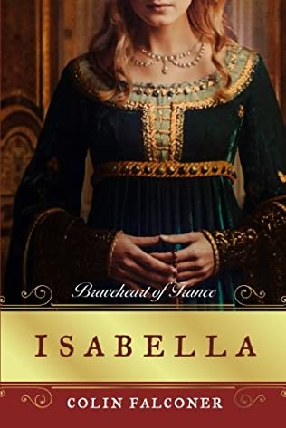 book cover of Isabella: Braveheart of France