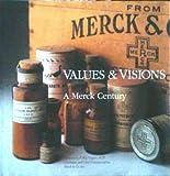 Values & Visions: A Merck Century