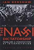 The Nazi Dictatorship, 4Ed: Problems and Perspectives of Interpretation: 11 (Hodder Arnold Publication)