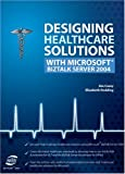 Designing Healthcare Solutions with Microsoft BizTalk Server 2004, Jim Casey and Elizabeth Redding, 1932577181