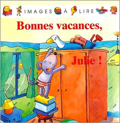 Livre gratuits BONNES VACANCES, JULIE ! pdf, epub ebook