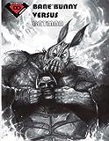 Bane Bunny Versus Batman, Rudy Dean, 1494805243