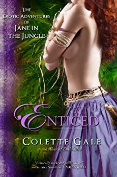 Enticed: An Erotic Sacrifice (The Erotic Adventures of Jane in the Jungle Part 4) by [Gale, Colette]