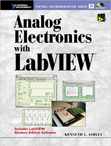 Analog Electronics with LabVIEW (With CD-ROM): Kenneth L