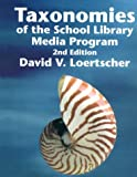 Taxonomies of the School Library Media Program, Loertscher, David V., 0931510759