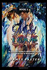 Mad Love Book: Bleeding Hearts, Weeping Souls (Book 1) Paperback