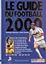 Guide du football 2000 par Rocheteau
