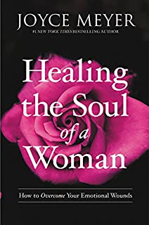 Book Cover: Healing the Soul of a Woman: How to Overcome Your Emotional Wounds