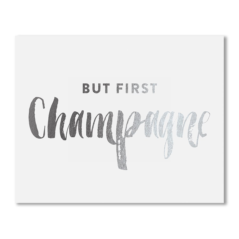But First Champagne Silver Foil Art Print Bar Sign Party Signage Alcohol Quote Metallic Poster Wall Decor Wedding Reception 5 inches x 7 inches B22