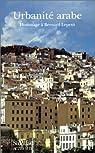 Urbanité arabe. Hommage à Bernard Lepetit par Dakhlia