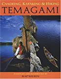 Canoeing, Kayaking and Hiking Temagami, Hap Wilson, 1550464345