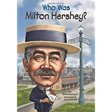 Who Was Milton Hershey?
