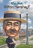 Kyпить Who Was Milton Hershey? на Amazon.com