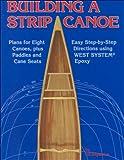 Building a Strip Canoe, Gil Gilpatrick, 0899331181