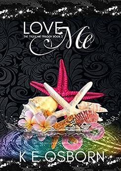 Love Me (The Trust Me Trilogy Book 2) by [Osborn, K E]