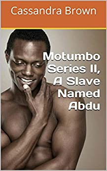 Motumbo Series II, A Slave Named Abdu by [Brown, Cassandra]