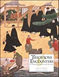 Traditions and Encounters : A Global Perspective on the Past, Bentley, Jerry H. and Ziegler, Herbert F., 0070049238