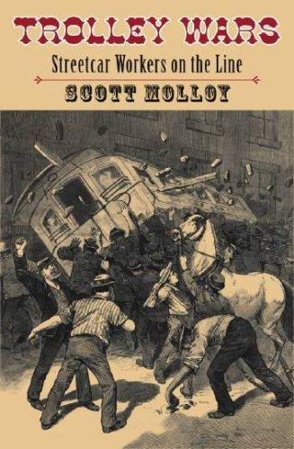 Trolley Wars: Streetcar Workers on the Line (Becoming Modern: New Nineteenth-Century Studies)