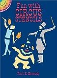 Fun with Circus Stencils, Paul E. Kennedy, 0486260844