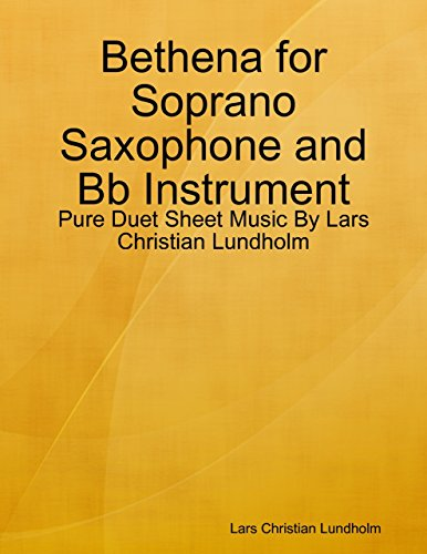 - Bethena for Soprano Saxophone and Bb Instrument - Pure Duet Sheet Music By Lars Christian Lundholm