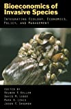 img - for Bioeconomics of Invasive Species: Integrating Ecology, Economics, Policy, and Management book / textbook / text book