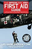 The Official US Army First Aid Guide - Updated Pocket Edition: Pocket / Travel Size, Complete & Unabridged - TC 4-02.1 (FM 4-25.11/FM 21-11) (Carlile Military Library)