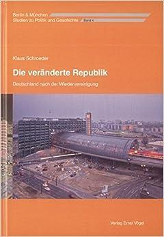 Book Die veränderte Republik. Deutschland nach der Wiedervereinigung