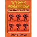 Today's Evangelism: Its Message and Methods