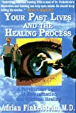 Your Past Lives and the Healing Process, Adrian Finkelstein, 0964783118