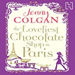The Loveliest Chocolate Shop in Paris | Jenny Colgan